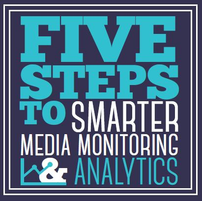 Five steps to smarter media monitoring and analytics