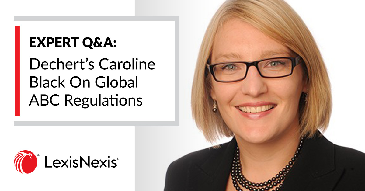 Expert Q&A Dechert´s Caroline Black On Global ABC Regulations