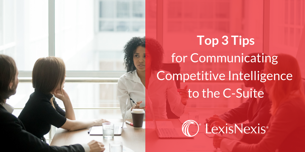 Top 3 Tips for Communicating Competitive Intelligence to the C-Suite