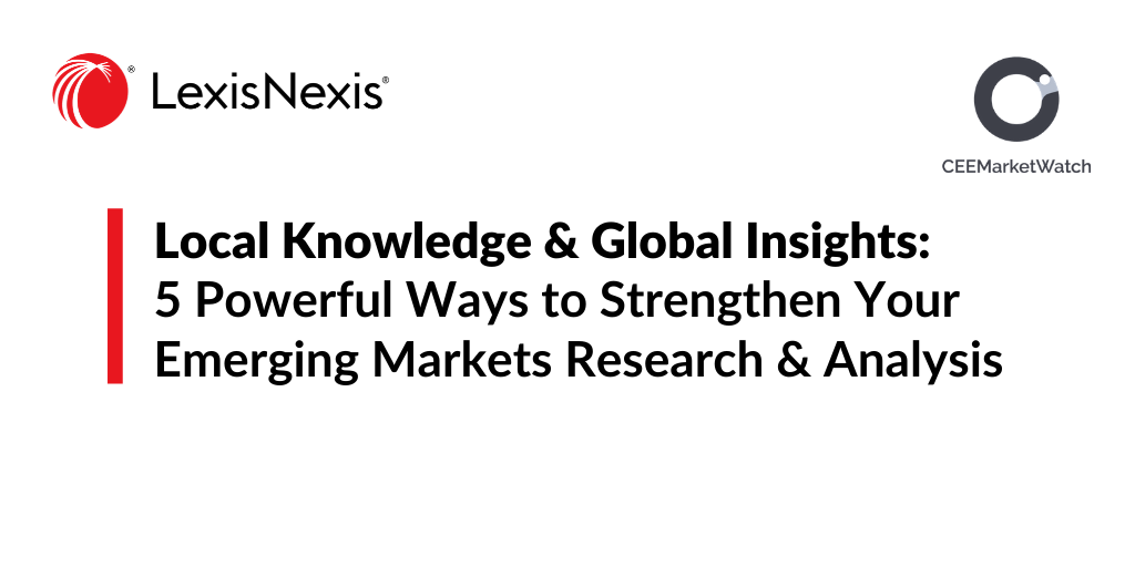 5 Powerful Ways CEEMarketWatch Reports Strengthen Your Emerging Markets Research & Analysis